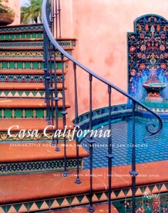 Casa California: Spanish-Style Houses From Santa Barbara to San Clemente by Elizabeth McMillian, David Gebhard & Melba Levick