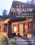 The Bungalow by Paul Duchscherer & Douglas Keister